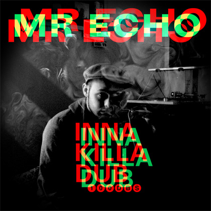 Mr. Echo Inna Killa Dub